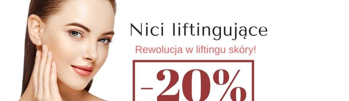 PROMOCJA -20% NA NICI LIFTINGUJĄCE!