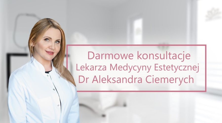 Konsultacje Lekarza Medycyny Estetycznej Dr Aleksandry Ciemerych
